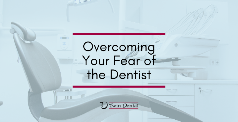 Overcoming Your Fear of the Dentist