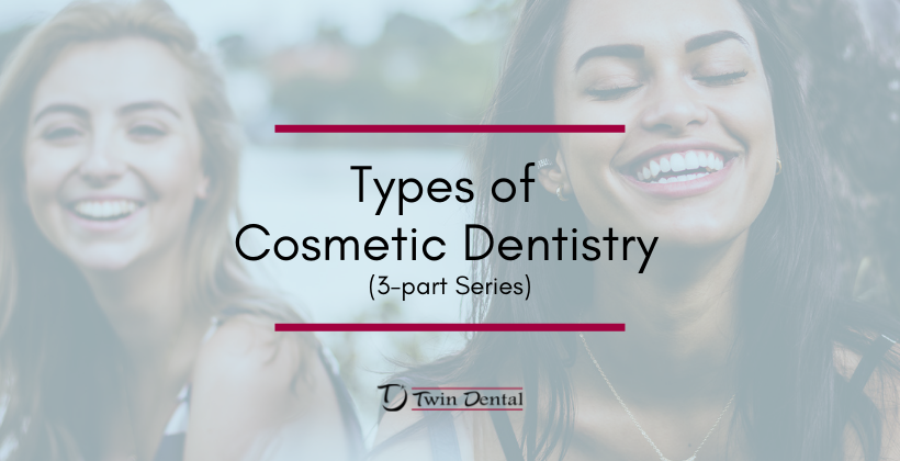 Types of Cosmetic Dentistry – Part Three
