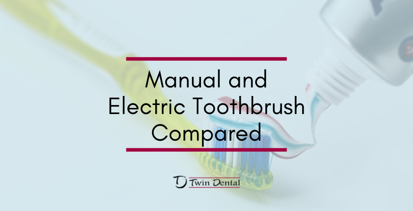 Twin Dental – Electric vs. Manual