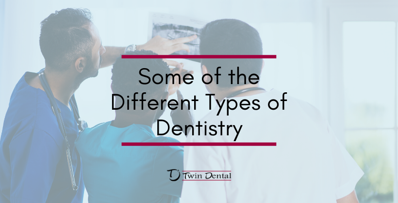 Some of the Different Types of Dentistry
