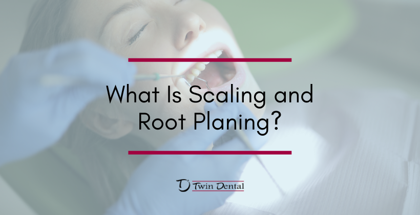 What Is Scaling and Root Planing?