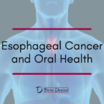 Esophageal Cancer and Oral Health