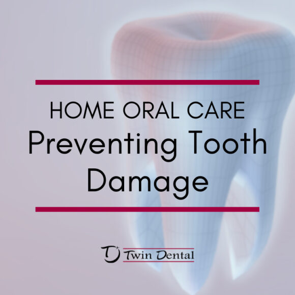 Home Oral Care – Preventing Tooth Damage