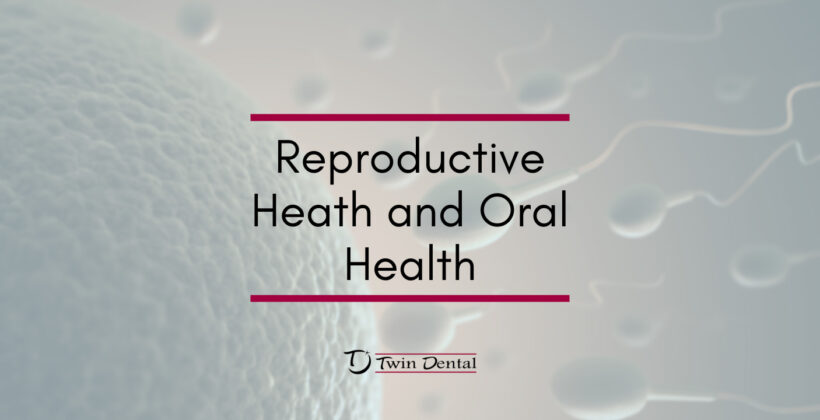 Reproductive Health and Oral Health